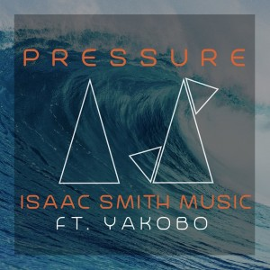 Pressure Isaac Smith Yakobo single cover